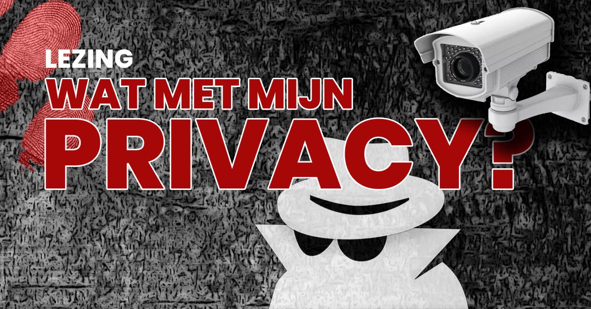 """Lezing:""""Wat met mijn Privacy?"""""""